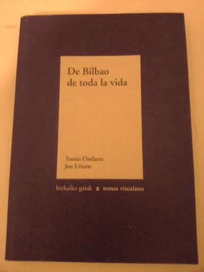 De Bilbao de toda la vida de Tomás Ondarra y Jon Uriarte